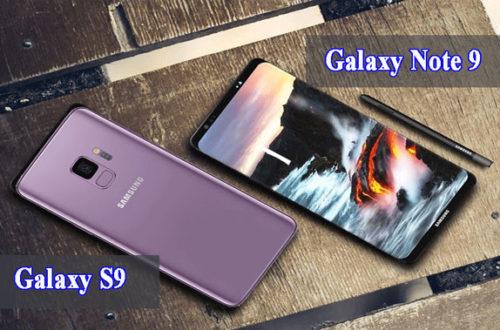 Nên mua Galaxy Note 9 hay S9 – 2 siêu phẩm của năm 2018