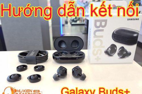 Hướng dẫn kết nối Samsung Galaxy Buds+ trên Android
